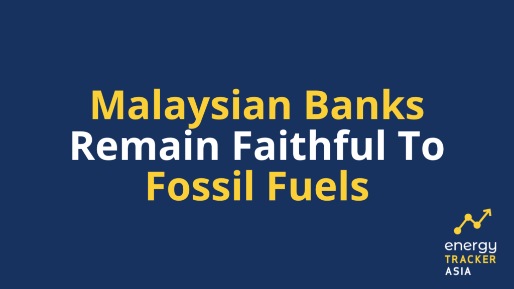 Malaysian banks remain faithful to fossil fuels graphic
