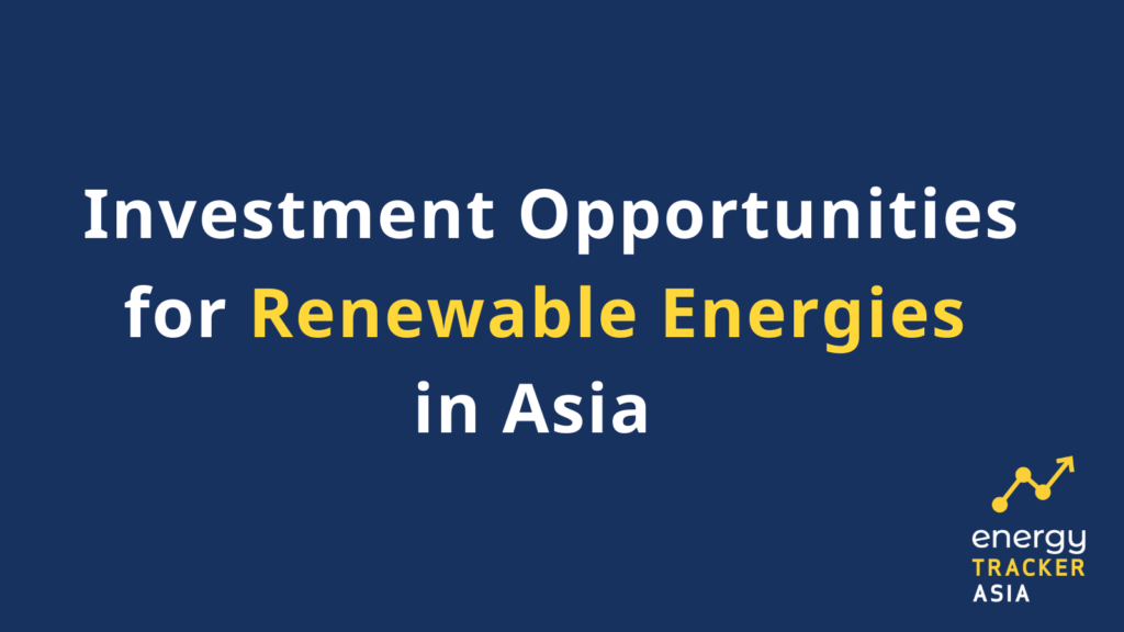 investment opportunities for renewable energies in Asia