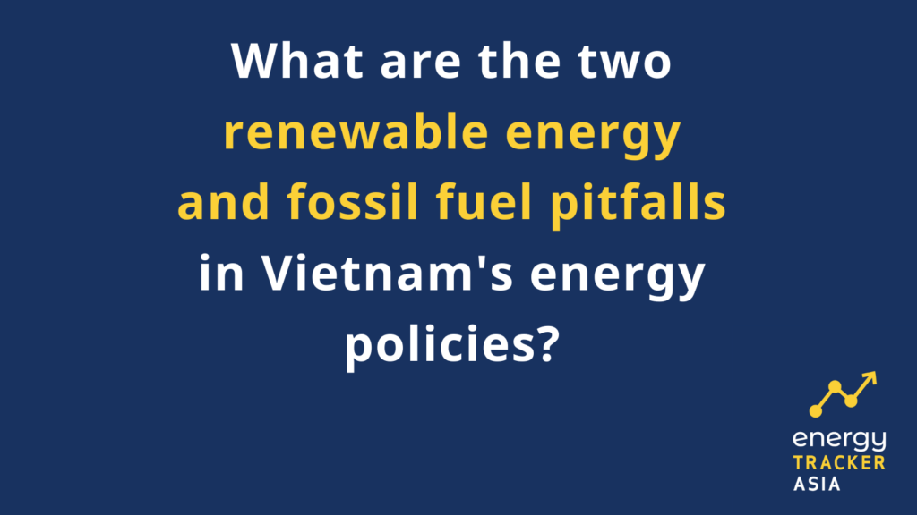 What are the two renewable energy and fossil fuel pitfalls in Vietnam's energy policies?